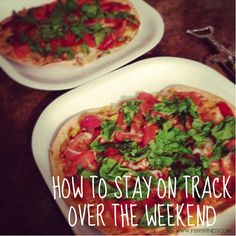 CLICK HERE for 12 TIPS to staying healthy over the weekend: http://jperryfitness.com/2014/08/12-ways-to-stay-on-track-through-the-weekend/