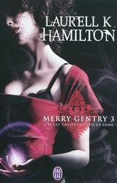 Merry Gentry, tome 3, L'éclat envoûtant de la lune • Laurell K. Hamilton • J'ai lu - Darklight