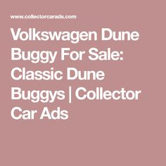 Volkswagen Dune Buggy For Sale: Classic Dune Buggys | Collector Car Ads