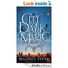 AmazonSmile: City of Dark Magic: A Novel eBook: Magnus Flyte: Kindle Store