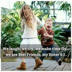 Best friends are we, My sister and me Tag-mention-share with your Brother and Sister