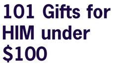 101 Gifts for HIM - Holiday time made easy!