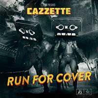 Cazzette – Run For Cover
