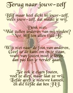 Afbeelding Positive Messages, Positive Quotes, Motivational Quotes, Inspirational Quotes, Happy Thoughts, Positive Thoughts, Dutch Words, Dutch Quotes, Spiritual Guidance