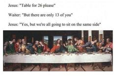 Classical Art Memes, Christian Memes, History Memes, Funny History, Art History, Last Supper, Friday Humor, Funny Friday, Atheist