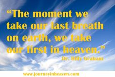 Quotes about heaven - Dr. Quotes About Heaven, Heaven Quotes, Billy Graham, God Jesus, Words Quotes, Doctors, In This Moment, Queen, Reading