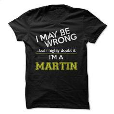 I'm a Martin T Shirt, Hoodie, Sweatshirts - tshirt design #tee #clothing