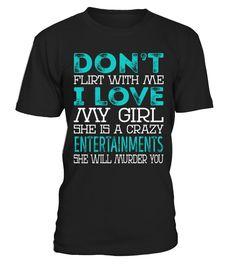 Entertainments - Dont Flirt  #september #august #shirt #gift #ideas #photo #image #gift