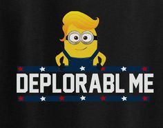 Despicable Deplorable Me Donald Trump President 2016 Tee T-Shirt Minions Lives matter