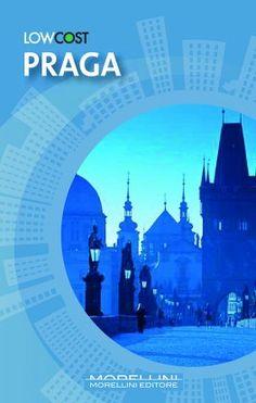 Praga - Zukowski Carolyn - Morellini - libro Morellini Editore