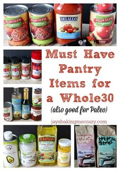 Must Have Pantry Items for a Whole30- also great for paleo, gluten free and dairy free diets.