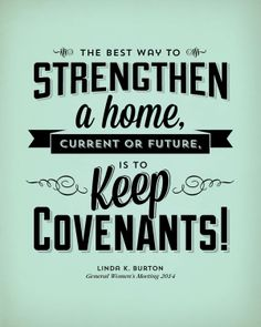 """The best way to strengthen a home, current or future, is to keep covenants!"" - Linda K. Burton #womensmeeting #reliefsociety #lds #ldsconf"