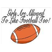 That's right... I love football!!