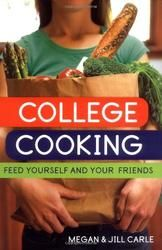 """College Cooking: Feed Yourself and Your Friends"" by  Megan Carle & Jill Carle"