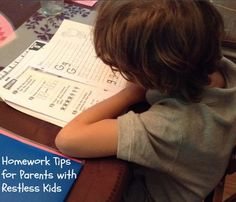 Homework tips for parents with restless children. #parenting #kids