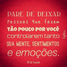 Pare de deixar pessoas que fazem tão pouco por você controlarem tanto sua mente, sentimentos e emoções.