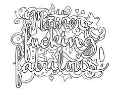 Mother Fucking Fabulous - Coloring Page by Colorful Language © 2015.  Posted with permission, reposting permitted with attribution.  https://www.facebook.com/colorfullanguageart