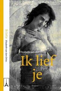 22/52 Ik lief je - Elizabeth van der Dries - Een pareltje... http://wieschrijftblijft.com/lief-elizabeth-dries/