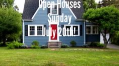 Open Houses Sunday, July 20th!