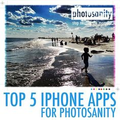 Summer photo tips - Top 5 iPhone apps for photosanity
