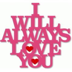 Silhouette Design Store - View Design 'i will always love you' I Love You Images, Love You Gif, Dont Love Me, I Love You Baby, I Love You Quotes, Love Yourself Quotes, Always Love You, Love My Husband, Meaningful Words