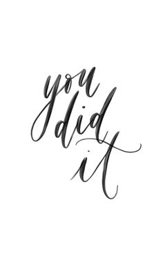 You did it, calligraphy quote, handlettering