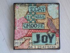 Today I will choose Joy!