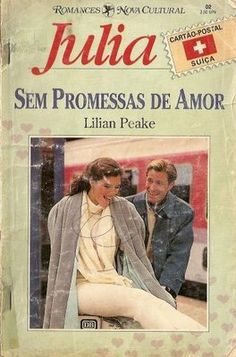 Meus Romances Blog: Sem Promessas De Amor - Lilian Peake - Julia Cartã...