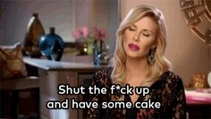 Just eat the cake! #RHOBH The Real Housewives of Beverly Hills
