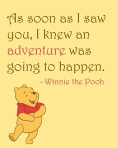 Inspirational Quote: As soon as I saw you, I knew an adventure was going to happen, Winnie the Pooh, Home Decor, Nursery, 8x10 Art Print, by NestedExpressions, $15.00: