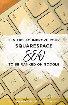 Understanding how to optimize your Squarespace site for SEO is important if you want to end up on the first page of Google. I put together my top ten Search Engine Optimization tips for Squarespace users to improve your SEO. Implement these 10 tips today to become ranked on Google!