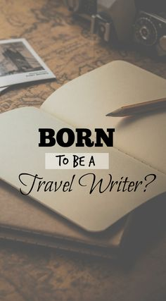 Here's how I know I was born to be a travel writer and blogger. How many can you relate to?