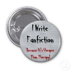 Fanfiction Cheaper Than Therapy Button