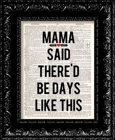 Mama Said Thered Be Days Like This Typography by TheRekindledPage, $8.98