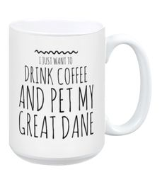 I Just Want to Pet My Great Dane Mug