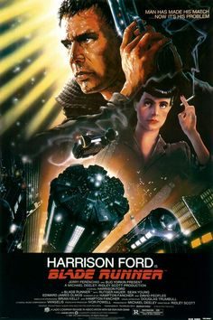 """Blade Runner"" > 1982 > Directed by: Ridley Scott > Action / Fantasy / Science Fiction / Tech Noir / Sci-Fi Action"