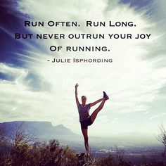 Motivational Running Quote: The Joy Of Running Run often. Run Long. But never outrun your joy of running. Runner's World Magazine Running Humor, Running Quotes, Running Motivation, Running Workouts, Fitness Motivation, Motivation Quotes, Funny Running, Track Quotes, Sport Quotes