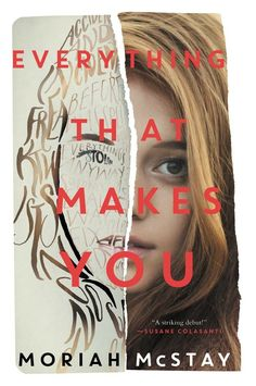 """Everything That Makes You""  ***  Moriah McStay  (2015)"