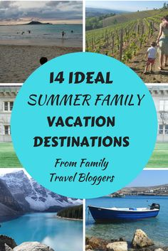 14 Ideal Summer Family Vacation Destinations presented by family travel bloggers all over the world, covering Europe, Australia, Canada and the United Sates.