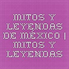 Mitos y leyendas de México | Mitos y Leyendas
