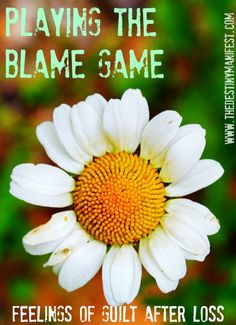 Playing the Blame Game - Feelings of #Guilt After Loss #grief