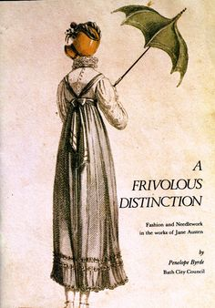 A Frivolous Distinction: Fashion and Needlework in the works of Jane Austen
