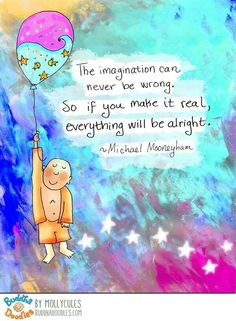 Follow your imagination and make it real ...