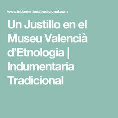 Un Justillo en el Museu Valencià d'Etnologia | Indumentaria Tradicional