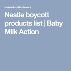 Nestle boycott products list | Baby Milk Action