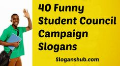 Funny Student Council Campaign Slogans