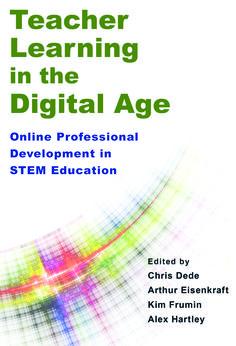 Teacher Learning in the Digital Age: Online Professional Development in STEM Education. Edited by Chris Dede, Arthur Eisenkraft, Kim Frumin, and Alex Hartley