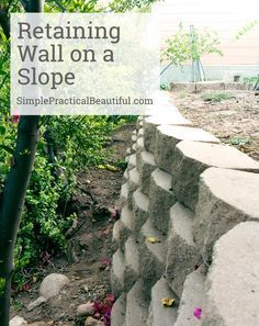 DIY Retaining Wall : How to make gardening on a hill easier