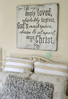 I am deeply loved, absolutely forgiven, God's masterpiece, chosen & set apart, secure in Christ wood sign by Aimee Weaver Designs New Sign, Sign I, Sign Letters, Pallet Signs, Diy Signs, Sign Quotes, Qoutes, Prayer Quotes, Quotable Quotes