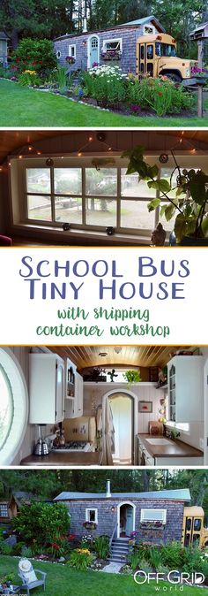Extraordinary school bus tiny house conversion and a nearby shipping container workshop
